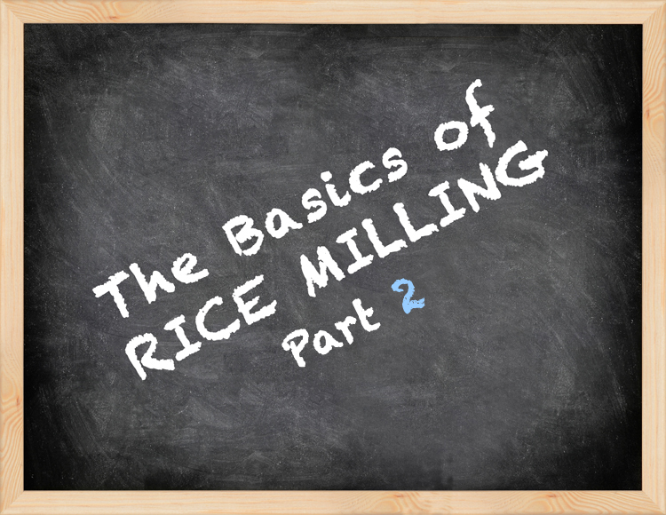 Rice Milling Basics Continued- Part 2